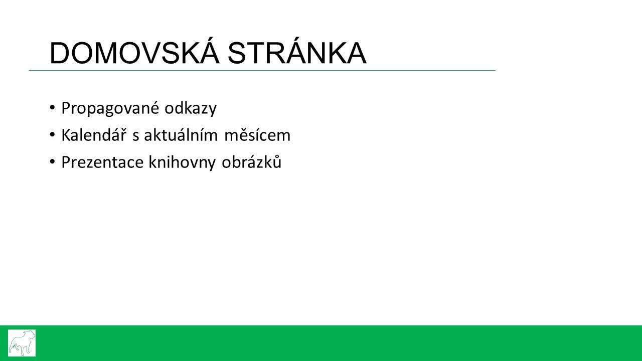 DOMOVSKÁ STRÁNKA Propagované odkazy Kalendář s aktuálním měsícem Prezentace knihovny obrázků