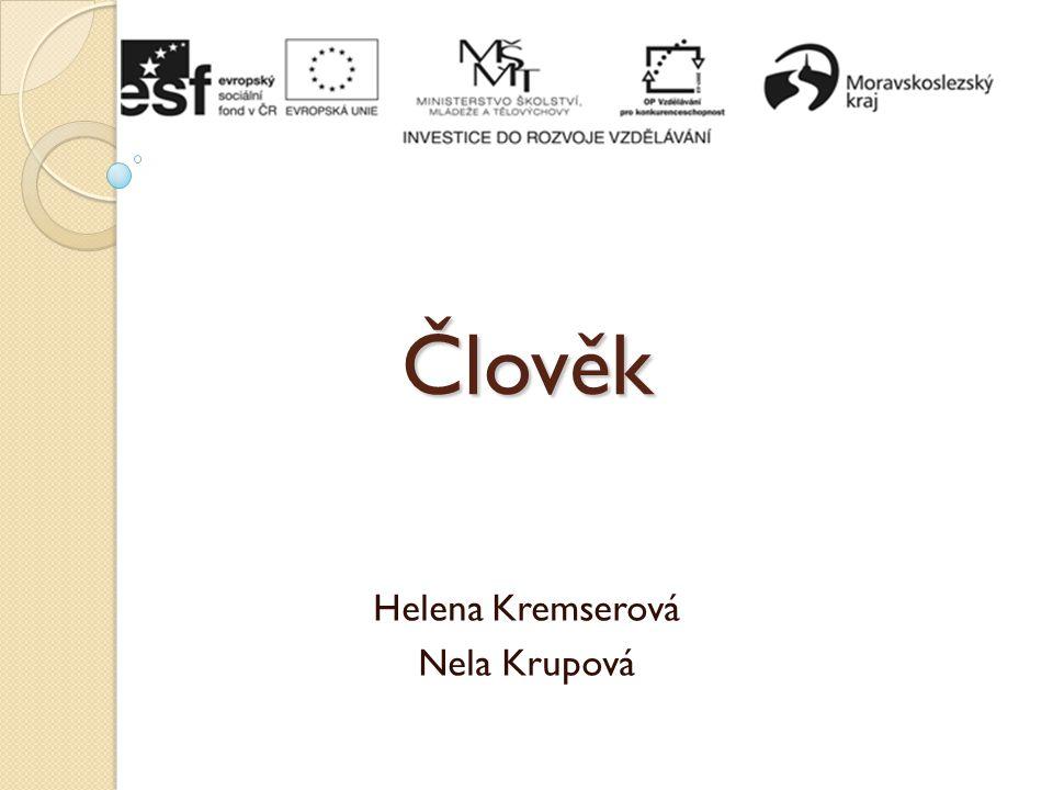 Člověk Helena Kremserová Nela Krupová