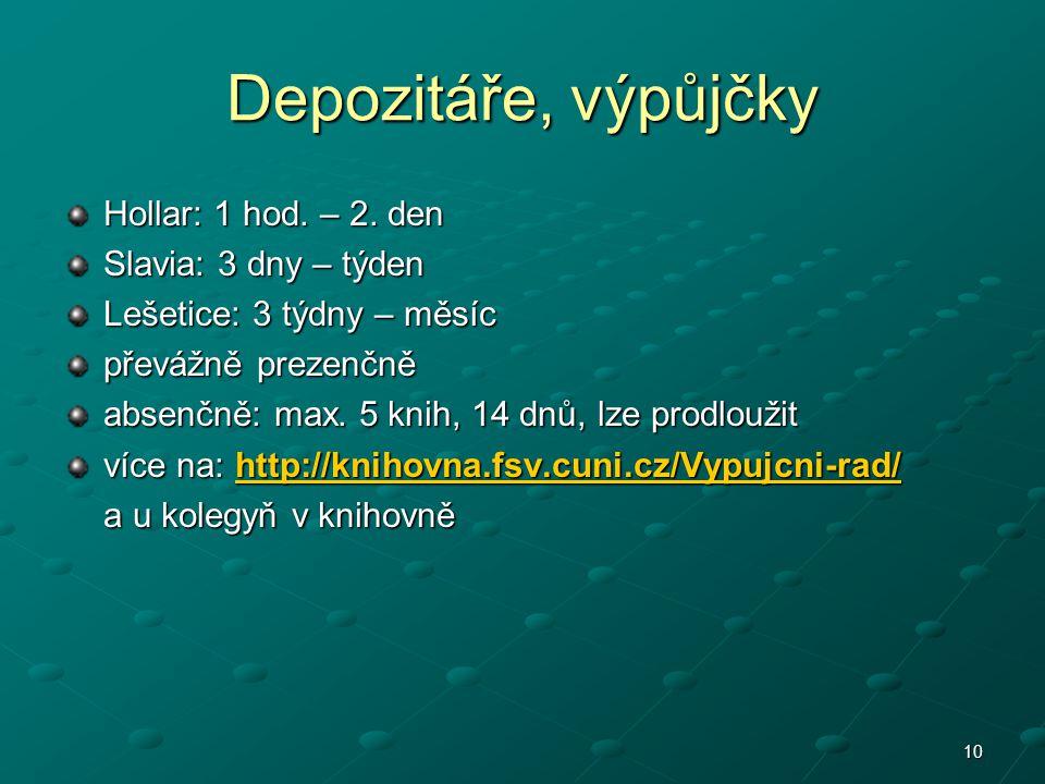 10 Depozitáře, výpůjčky Hollar: 1 hod. – 2.