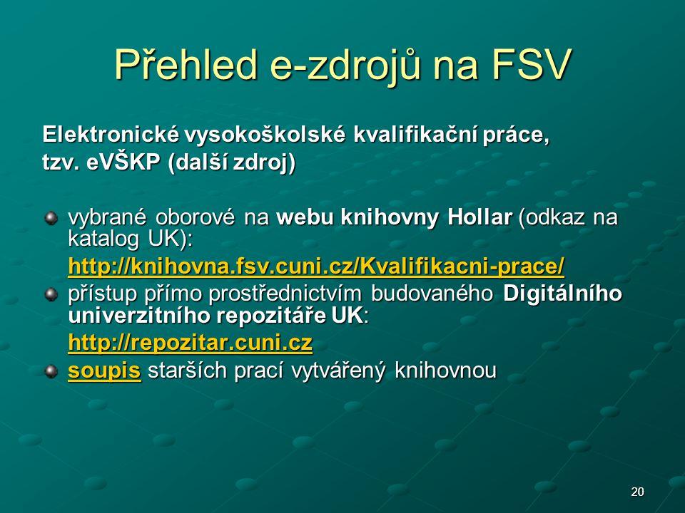 2020 Přehled e-zdrojů na FSV Elektronické vysokoškolské kvalifikační práce, tzv.