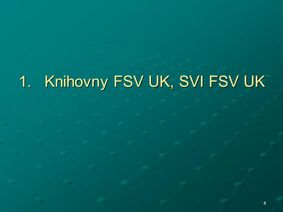 4 1.Knihovny FSV UK, SVI FSV UK