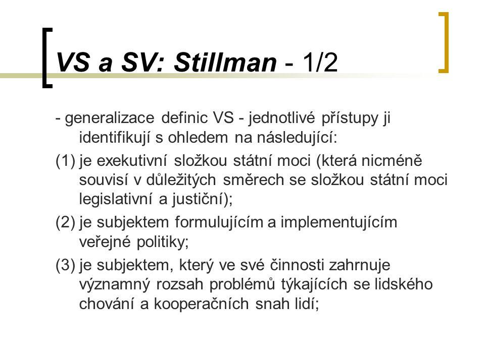 VS a SV: Stillman - 1/2 - generalizace definic VS - jednotlivé přístupy ji identifikují s ohledem na následující: (1) je exekutivní složkou státní moc