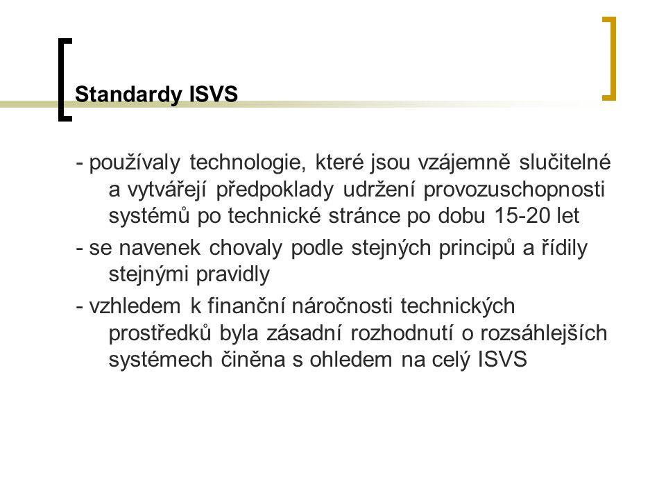 Standardy ISVS - používaly technologie, které jsou vzájemně slučitelné a vytvářejí předpoklady udržení provozuschopnosti systémů po technické stránce