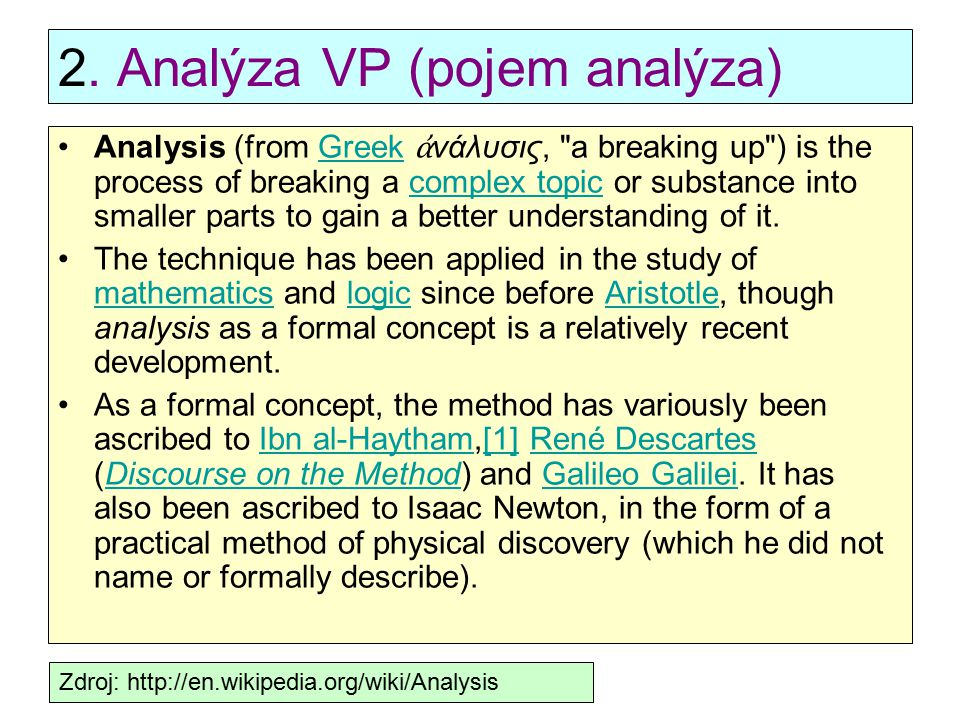 2. Analýza VP (pojem analýza) Analysis (from Greek ἀ νάλυσις,