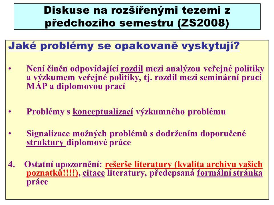 Diskuse na rozšířenými tezemi z předchozího semestru (ZS2008) Jaké problémy se opakovaně vyskytují.