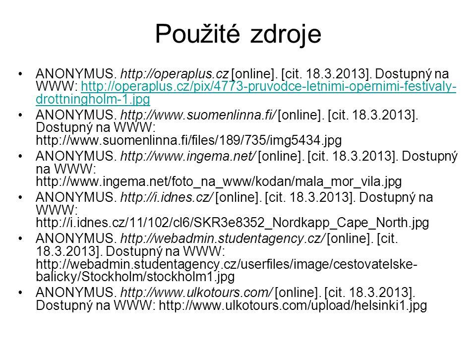 Použité zdroje ANONYMUS. http://operaplus.cz [online]. [cit. 18.3.2013]. Dostupný na WWW: http://operaplus.cz/pix/4773-pruvodce-letnimi-opernimi-festi