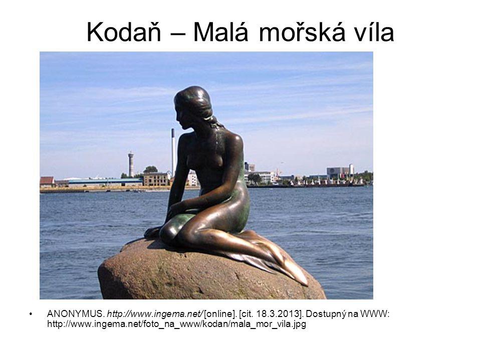 Kodaň – Malá mořská víla ANONYMUS. http://www.ingema.net/ [online]. [cit. 18.3.2013]. Dostupný na WWW: http://www.ingema.net/foto_na_www/kodan/mala_mo