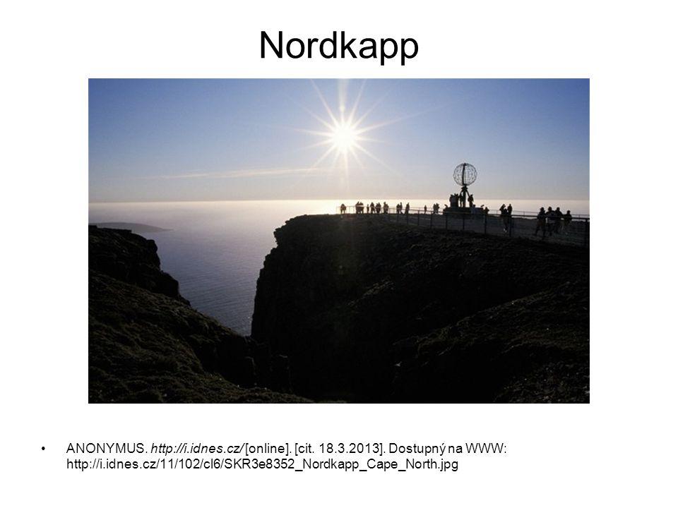 Nordkapp ANONYMUS. http://i.idnes.cz/ [online]. [cit. 18.3.2013]. Dostupný na WWW: http://i.idnes.cz/11/102/cl6/SKR3e8352_Nordkapp_Cape_North.jpg