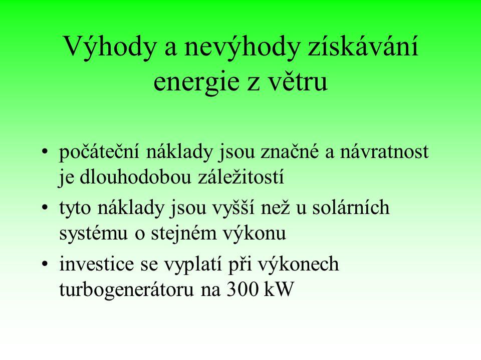 Výhody a nevýhody získávání energie z větru počáteční náklady jsou značné a návratnost je dlouhodobou záležitostí tyto náklady jsou vyšší než u solárn