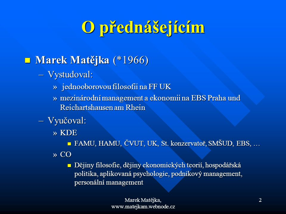 Marek Matějka, www.matejkam.webnode.cz 43 Mezní užitek Mezní užitek je závislý na: Mezní užitek je závislý na: –významu a intenzitě potřeby (jsou-li potřeby naléhavé, pak každá další jednotka zboží přinese poměrně velký užitek) –disponibilním množství (čím je zboží vzácnější, tím vyšší je mezní užitek z něho plynoucí).