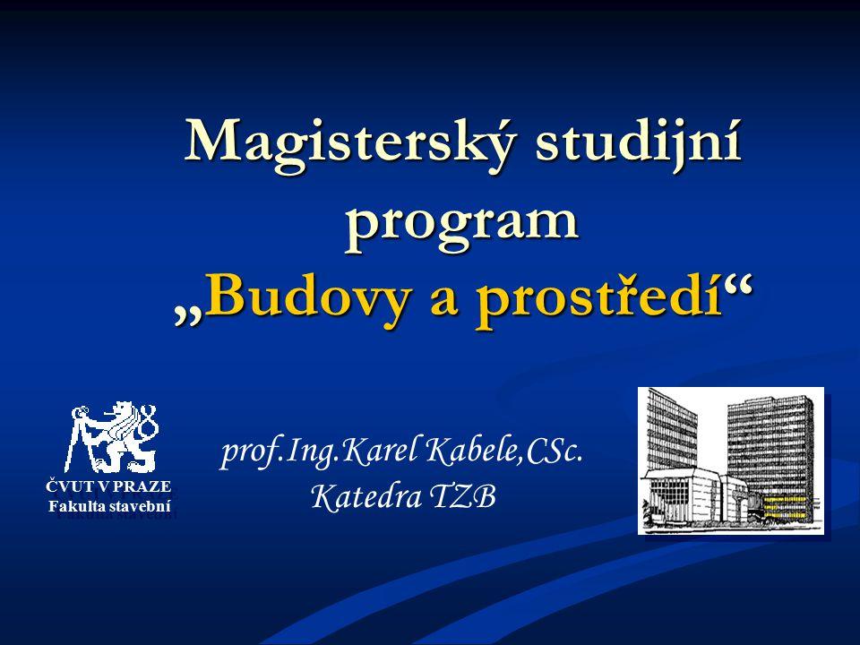 Studijní programy Fakulty stavební ČVUT v Praze PhD.
