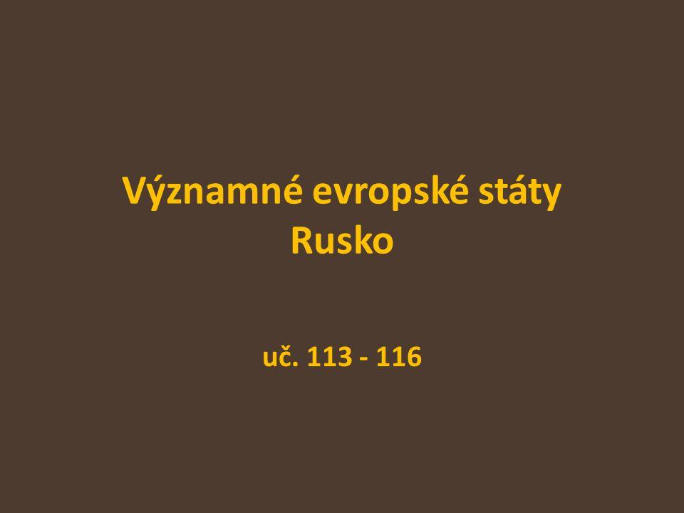 Významné evropské státy Rusko uč. 113 - 116