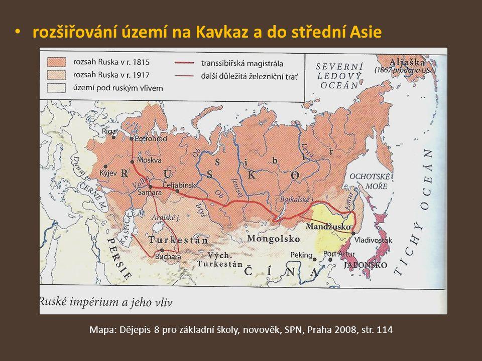 rozšiřování území na Kavkaz a do střední Asie Mapa: Dějepis 8 pro základní školy, novověk, SPN, Praha 2008, str.