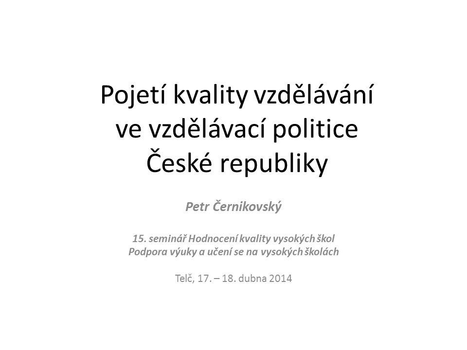 Pojetí kvality vzdělávání ve vzdělávací politice České republiky Petr Černikovský 15.
