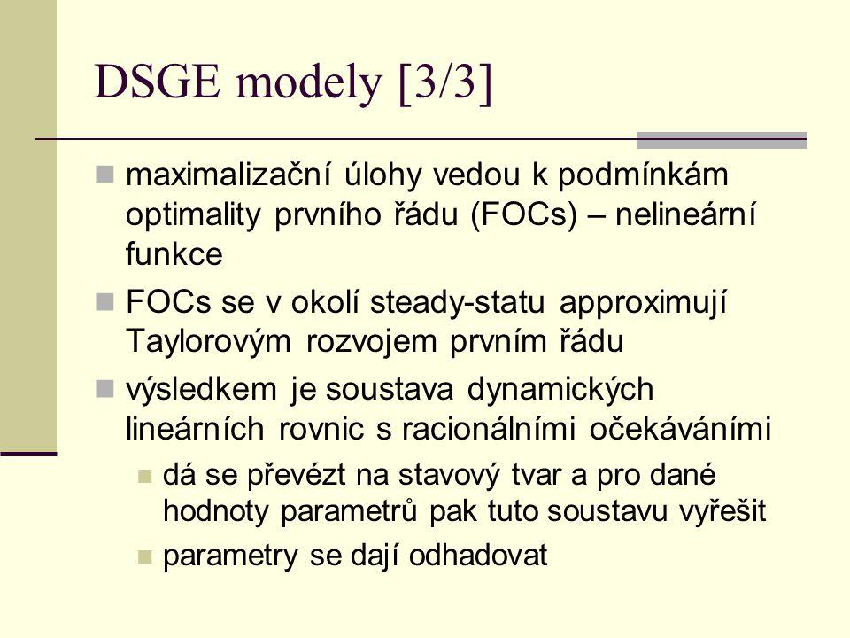 DSGE modely [3/3] maximalizační úlohy vedou k podmínkám optimality prvního řádu (FOCs) – nelineární funkce FOCs se v okolí steady-statu approximují Ta