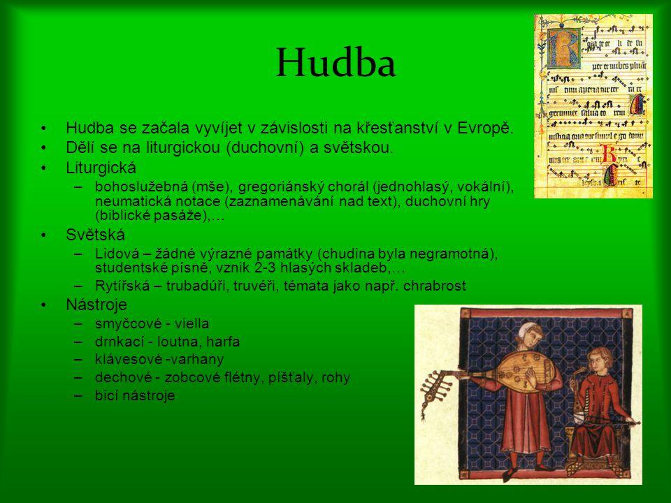 Hudba Hudba se začala vyvíjet v závislosti na křesťanství v Evropě. Dělí se na liturgickou (duchovní) a světskou. Liturgická –bohoslužebná (mše), greg