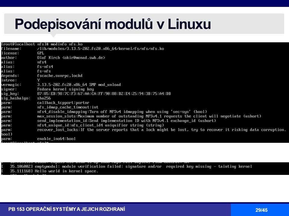 29/45 Podepisování modulů v Linuxu PB 153 OPERAČNÍ SYSTÉMY A JEJICH ROZHRANÍ