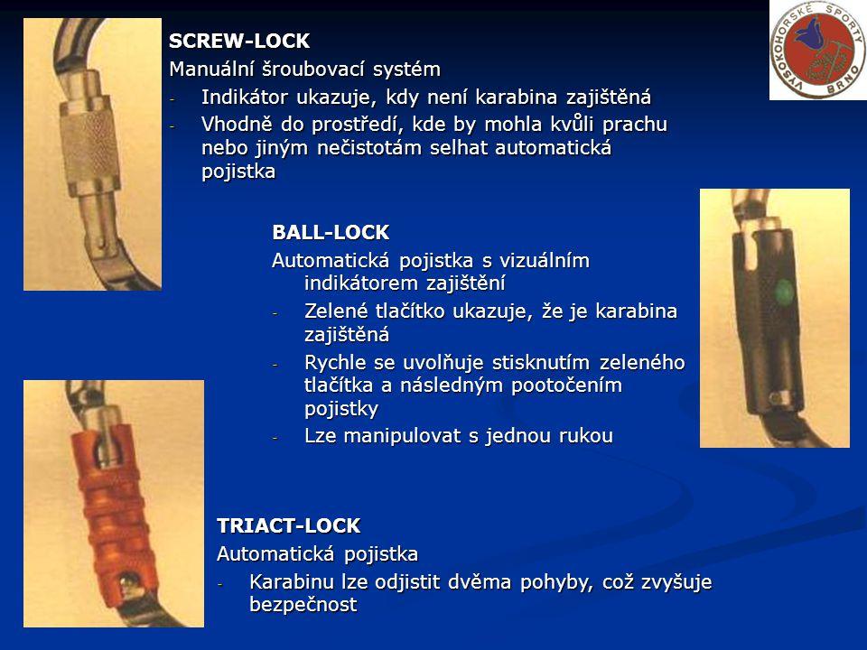 SCREW-LOCK Manuální šroubovací systém - Indikátor ukazuje, kdy není karabina zajištěná - Vhodně do prostředí, kde by mohla kvůli prachu nebo jiným neč