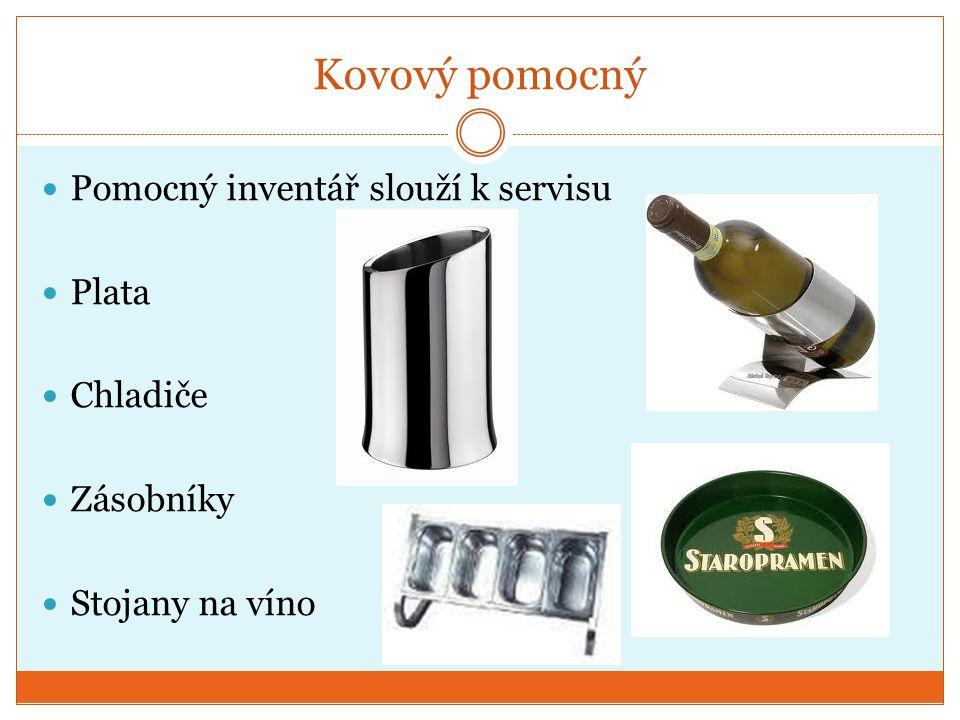 Kovový pomocný Pomocný inventář slouží k servisu Plata Chladiče Zásobníky Stojany na víno