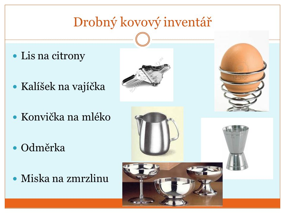 Drobný kovový inventář Lis na citrony Kalíšek na vajíčka Konvička na mléko Odměrka Miska na zmrzlinu