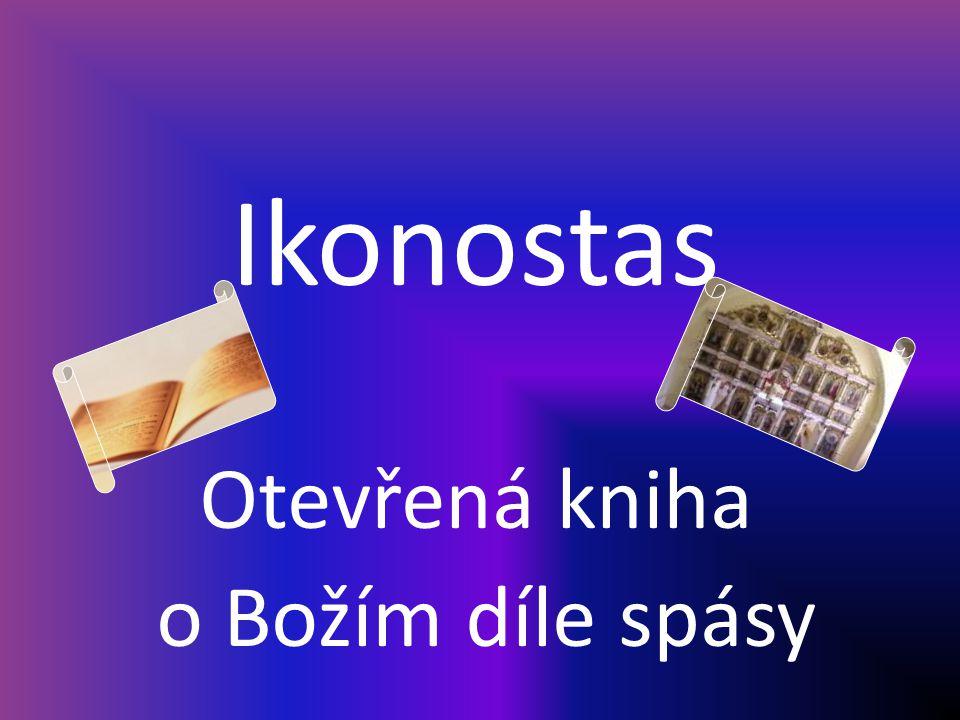 Ikonostas je tvořen ikonami, které připomínají Boží dílo v dějinách spásy