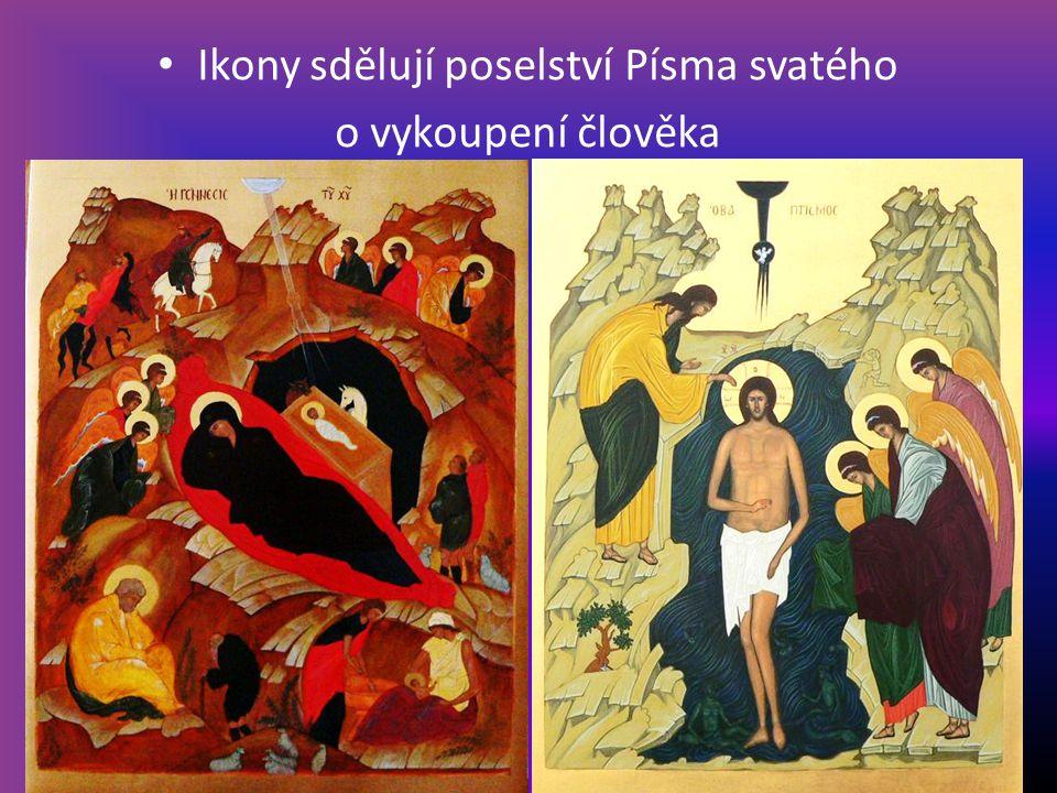 Ikony sdělují poselství Písma svatého o vykoupení člověka