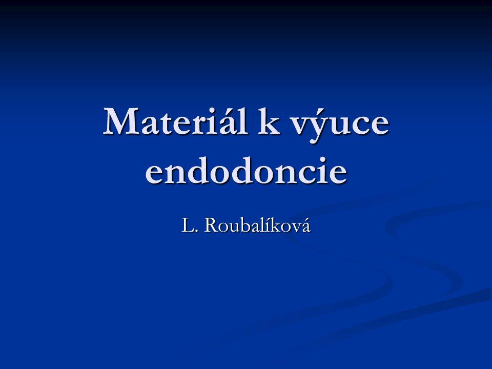 Materiál k výuce endodoncie L. Roubalíková