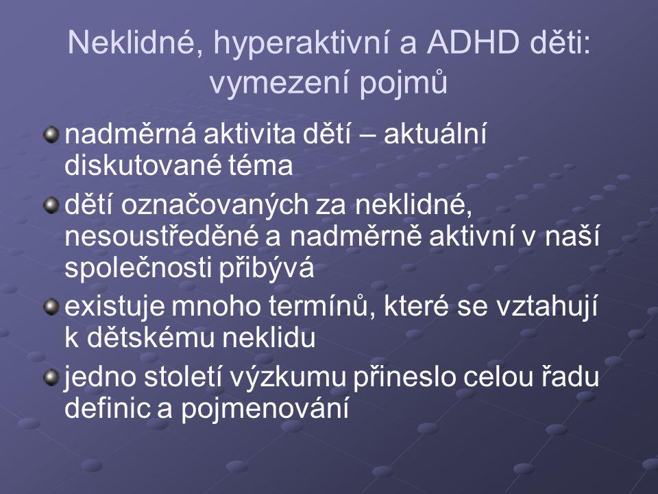 Subtypy ADHD Jsou rozlišovány následující subtypy ADHD: ADHD typ s převahou poruch pozornosti – kritéria A I alespoň 6 měsíců; ADHD typ s převahou poruch pozornosti – kritéria A I alespoň 6 měsíců; ADHD typ hyperaktivně- impulzivní – kritéria A II alespoň 6 měsíců; ADHD typ hyperaktivně- impulzivní – kritéria A II alespoň 6 měsíců; ADHD typ kombinovaný – kritéria A I a A II alespoň 6 měsíců; ADHD typ kombinovaný – kritéria A I a A II alespoň 6 měsíců; ADHD typ nespecifický – prominentní symptomy nepozornosti, hyperaktivity-impulzivity, které však nesplňují kritéria ADHD; ADHD v částečné remisi – současné symptomy již nesplňují všechna kritéria.