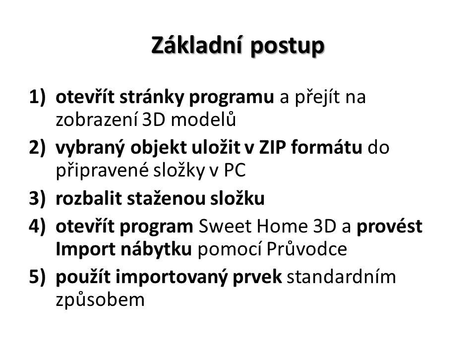 Základní postup 1)otevřít stránky programu a přejít na zobrazení 3D modelů 2)vybraný objekt uložit v ZIP formátu do připravené složky v PC 3)rozbalit