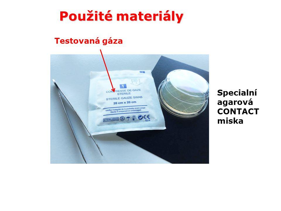 Použité materiály Specialní agarová CONTACT miska Testovaná gáza
