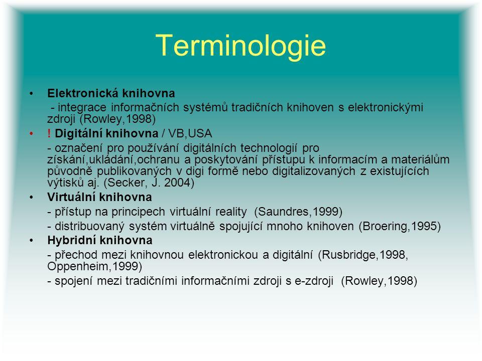 Terminologie Elektronická knihovna - integrace informačních systémů tradičních knihoven s elektronickými zdroji (Rowley,1998) ! Digitální knihovna / V