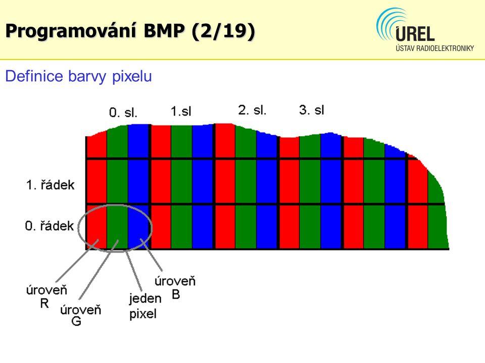 Programování BMP (13/19) RGBQUAD[] obsahuje pole definující barevnou paletu pro omezený počet barev (jinak nemusí být definováno, pak se použije plnobarevná paleta, tj.