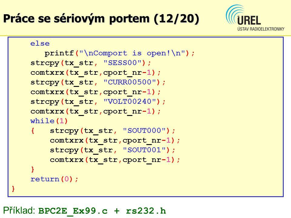 Práce se sériovým portem (12/20) else printf(