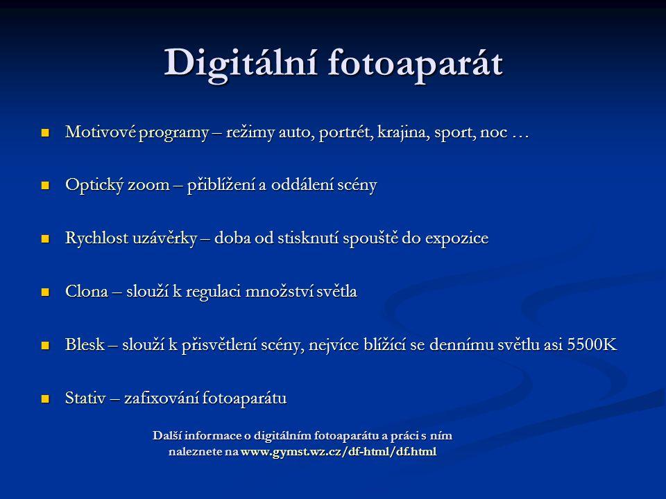 Digitální fotoaparát Motivové programy – režimy auto, portrét, krajina, sport, noc … Motivové programy – režimy auto, portrét, krajina, sport, noc … O
