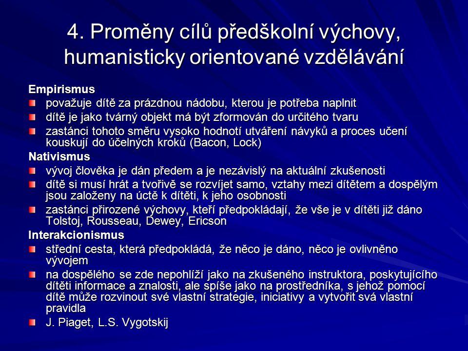 4.Proměny cílů předškolní výchovy 1. Reformní hnutí 2.