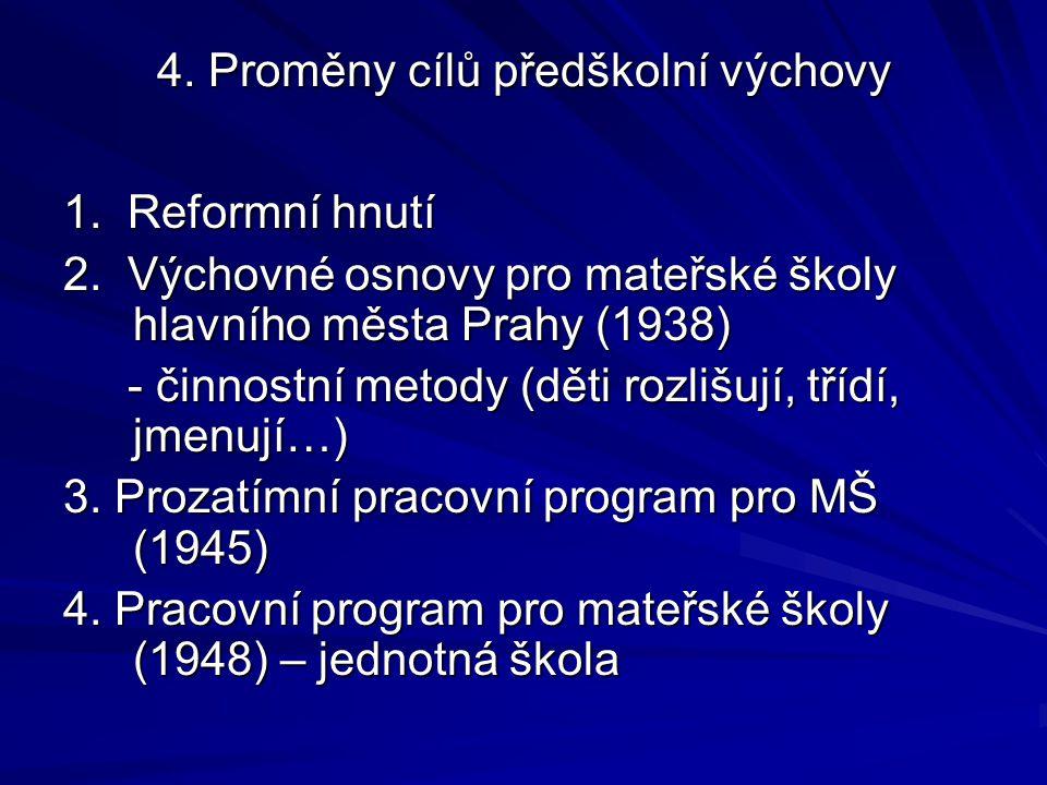 4.Proměny cílů předškolní výchovy 4.