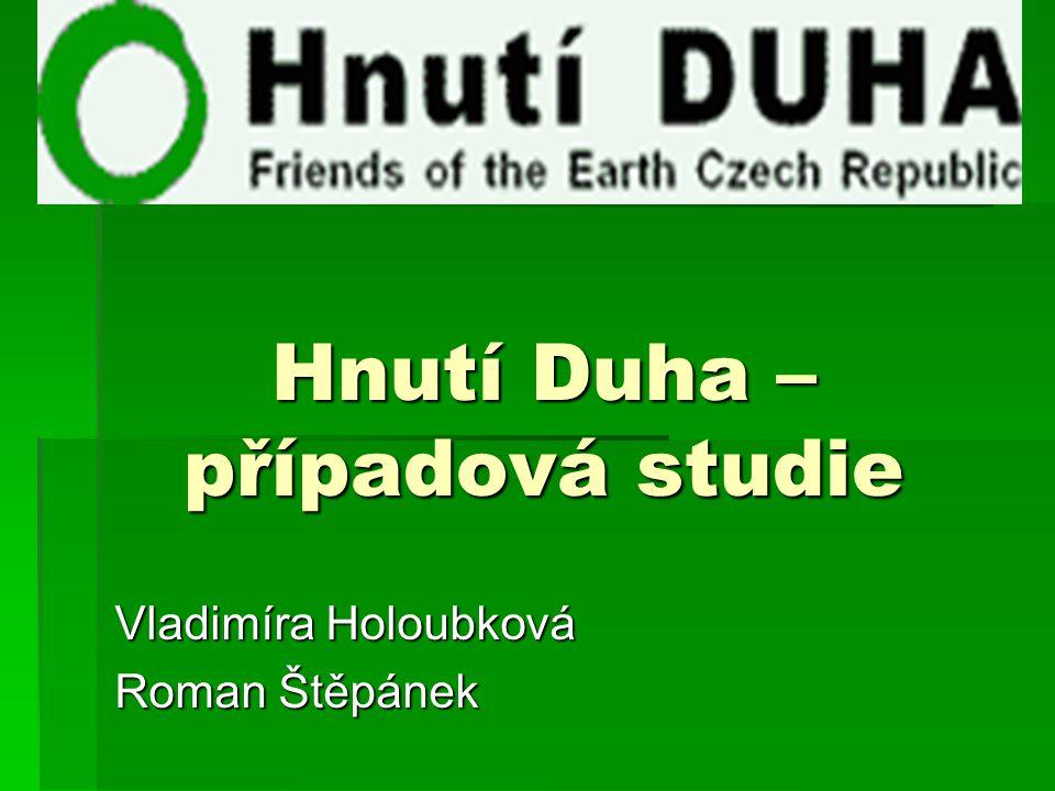 Hnutí Duha – případová studie Vladimíra Holoubková Roman Štěpánek
