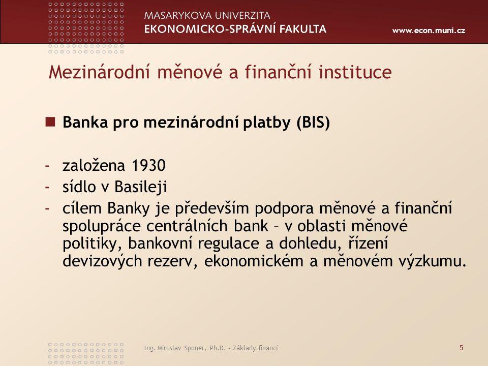 www.econ.muni.cz Ing. Miroslav Sponer, Ph.D.