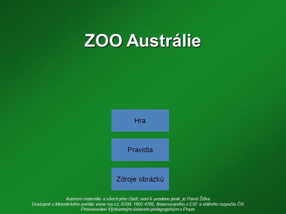 ZOO Austrálie Autorem materiálu a všech jeho částí, není-li uvedeno jinak, je Pavel Žižka. Dostupné z Metodického portálu www.rvp.cz, ISSN: 1802-4785,