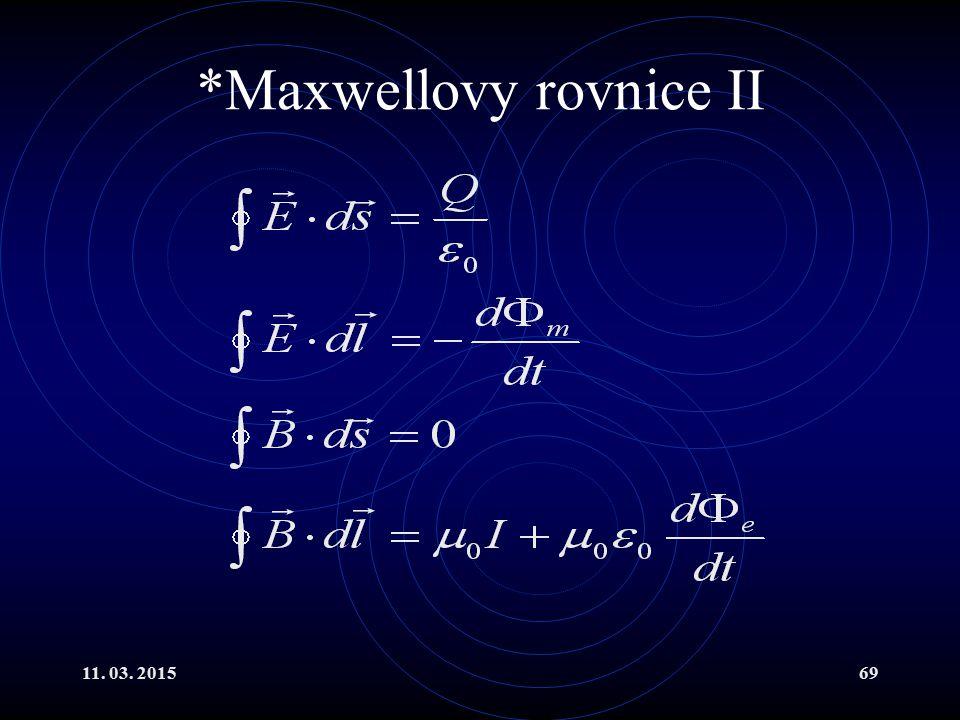 11. 03. 201569 *Maxwellovy rovnice II