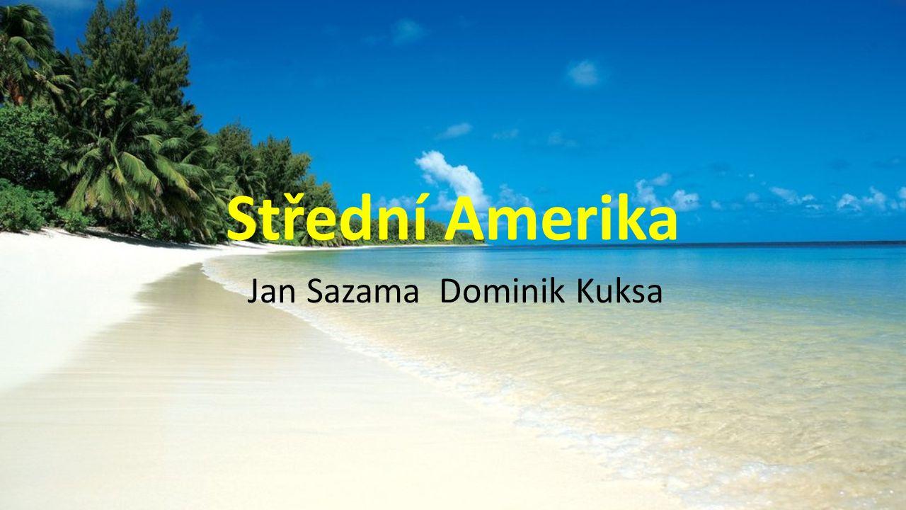 Střední Amerika Jan Sazama Dominik Kuksa