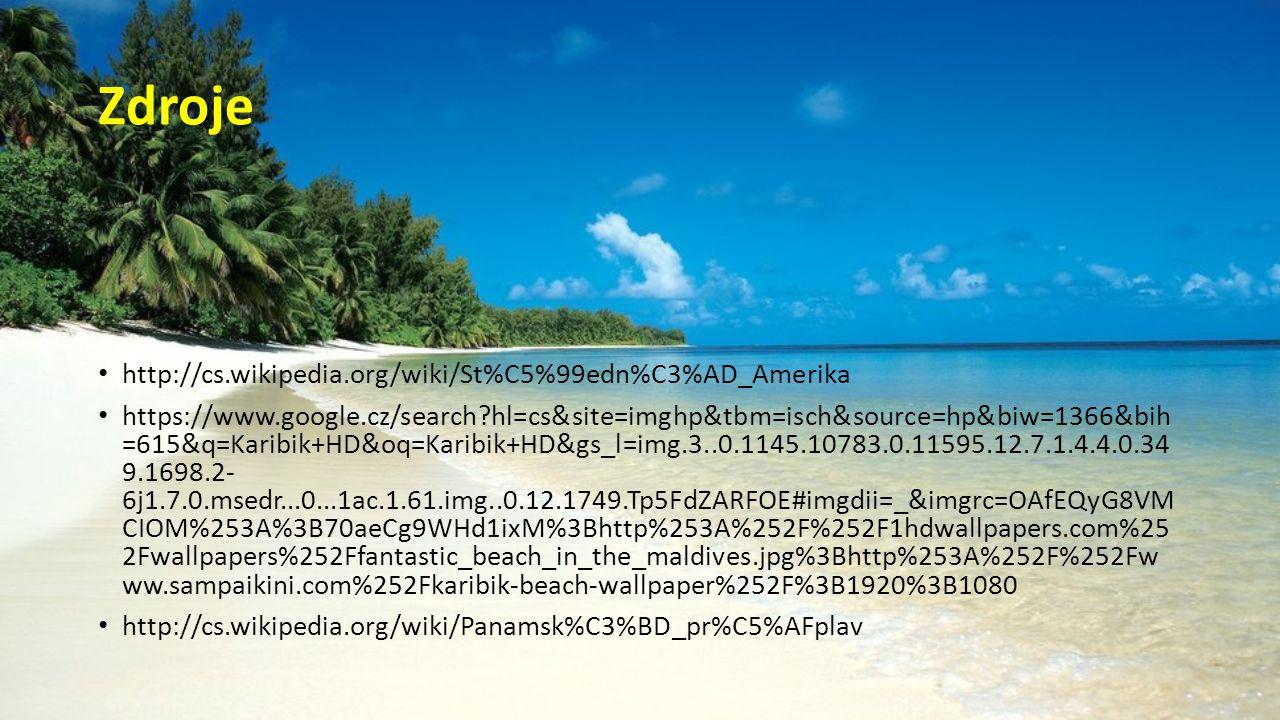 Zdroje http://cs.wikipedia.org/wiki/St%C5%99edn%C3%AD_Amerika https://www.google.cz/search?hl=cs&site=imghp&tbm=isch&source=hp&biw=1366&bih =615&q=Kar