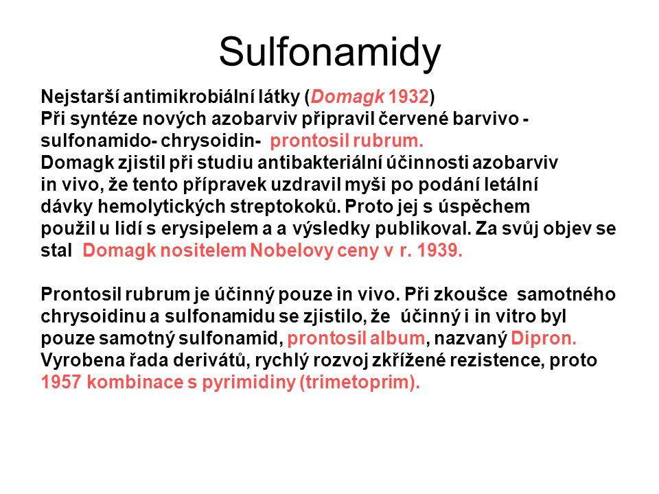 Sulfonamidy Nejstarší antimikrobiální látky (Domagk 1932) Při syntéze nových azobarviv připravil červené barvivo - sulfonamido- chrysoidin- prontosil