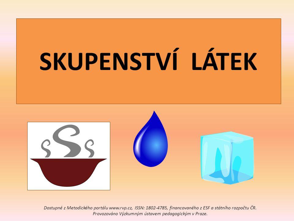 SKUPENSTVÍ LÁTEK Dostupné z Metodického portálu www.rvp.cz, ISSN: 1802-4785, financovaného z ESF a státního rozpočtu ČR.