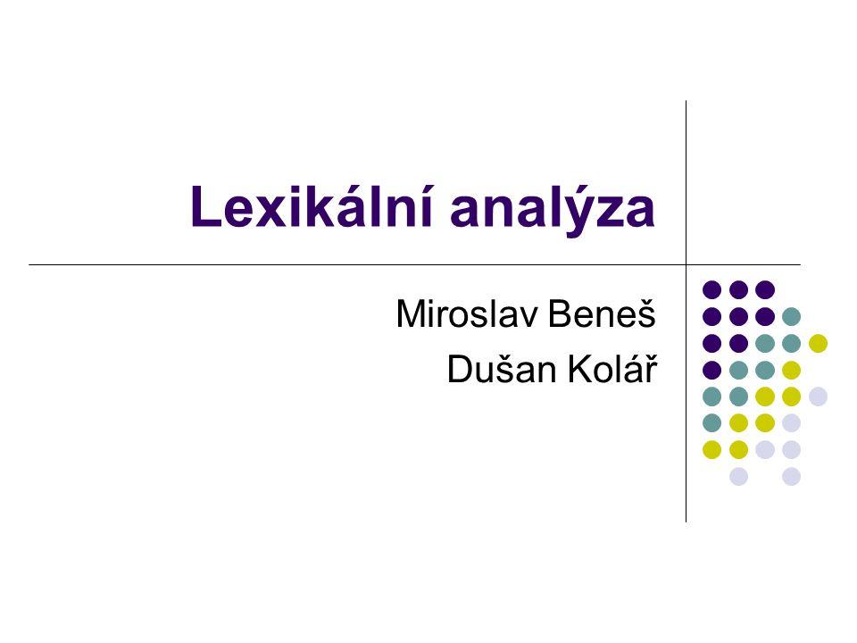 Lexikální analýza42 Konstruktor LEX / FLEX space[ \t\n] ws{space}+|\{[^}]*\} letter[A-Za-z] digit[0-9] id{letter}({letter}|{digit})* number{digit}+ %