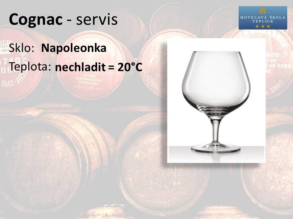 Cognac - servis Sklo: Teplota: Napoleonka nechladit = 20°C