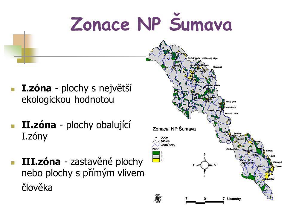 Zonace NP Šumava I.zóna - plochy s největší ekologickou hodnotou II.zóna - plochy obalující I.zóny III.zóna - zastavěné plochy nebo plochy s přímým vl