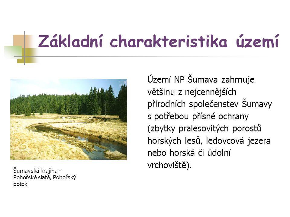 Základní charakteristika území Území NP Šumava zahrnuje většinu z nejcennějších přírodních společenstev Šumavy s potřebou přísné ochrany (zbytky prale