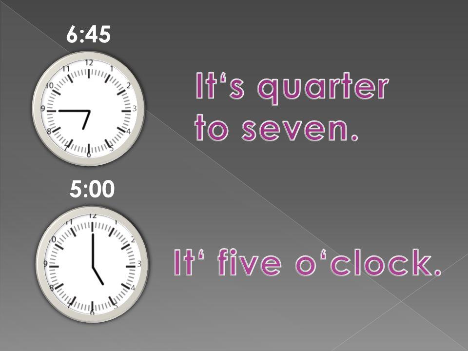 6:45 5:00