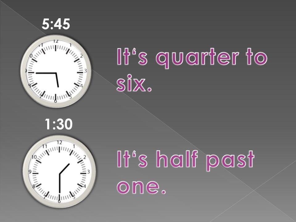 5:45 1:30